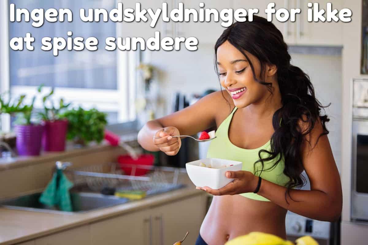 Ingen undskyldninger for ikke at spise sundere