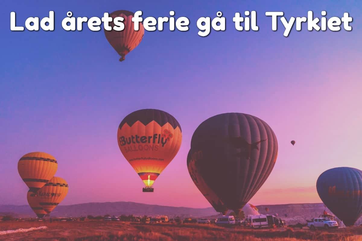 Lad årets ferie gå til Tyrkiet
