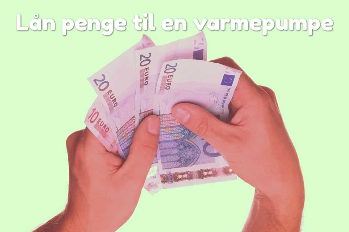 Lån penge til en varmepumpe