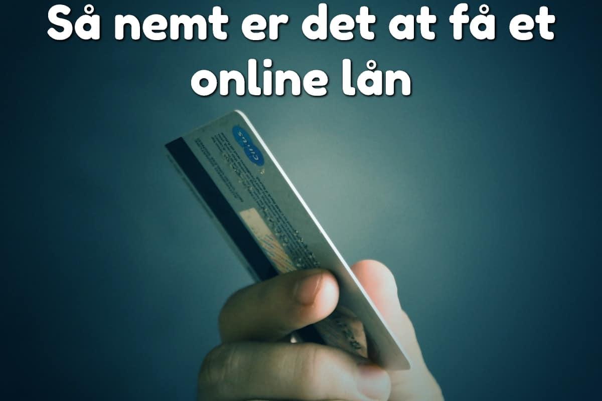 Så nemt er det at få et online lån