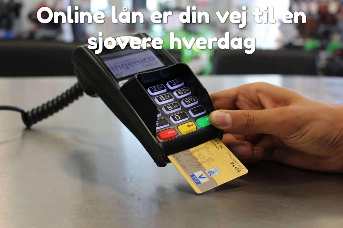 Online lån er din vej til en sjovere hverdag