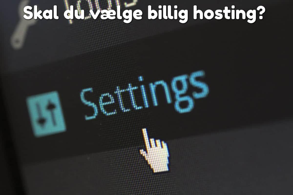 Skal du vælge billig hosting?