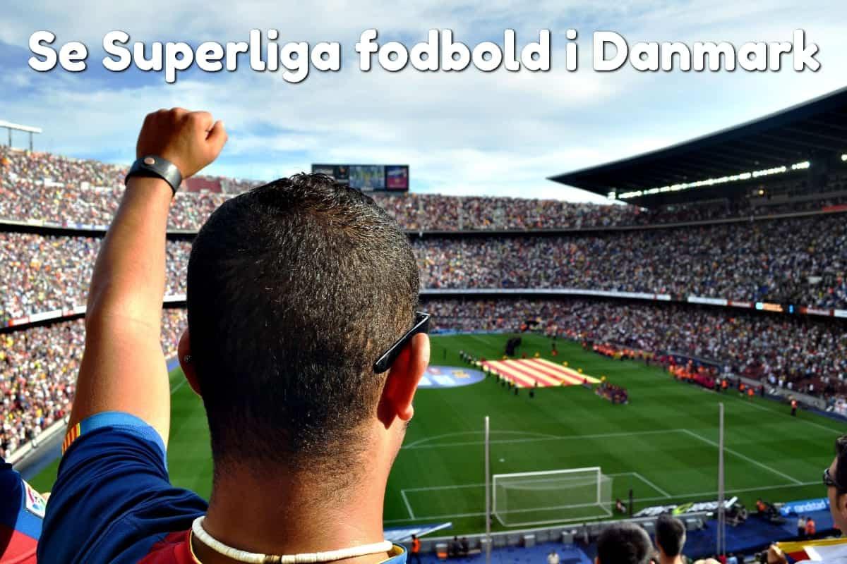Se Superliga fodbold i Danmark